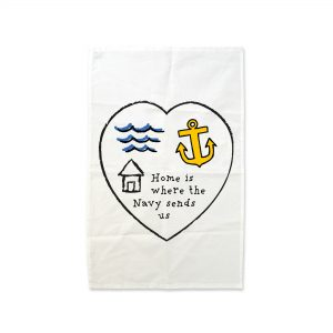 Home Is Where The Navy Sends Us – Tea Towel