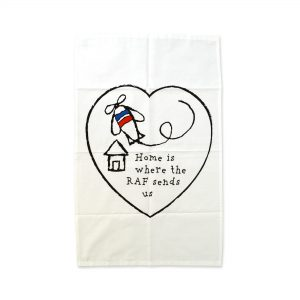 Home Is Where The RAF Sends Us – Tea Towel