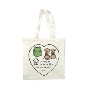 Home Is Where The Army Sends Us – Tote Bag